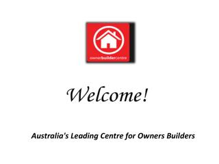 Register with Owner Builder Centre to Get Your Owner Builder Licence Qld Conveniently