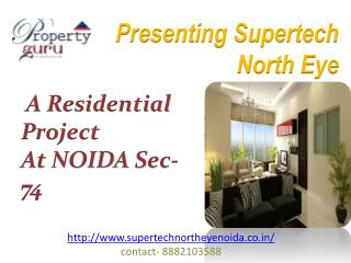 Supertech North Eye- Tallest Residential Project at sec 74 Noida