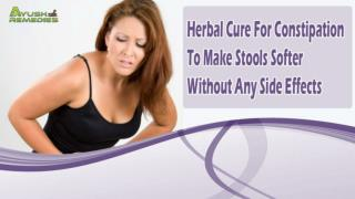 Herbal Cure For Constipation To Make Stools Softer Without Any Side Effects