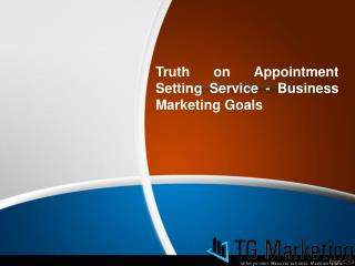 Truth on Appointment Setting Service - Business Marketing Goals
