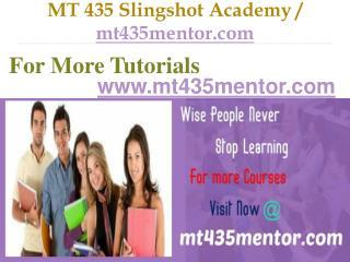 MT 435 Slingshot Academy / mt435mentor.com