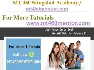 MT 460 Slingshot Academy / mt460mentor.com