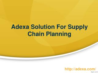 Adexa Solution For Supply Chain Planning