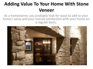 Adding Value To Your Home With Stone Veneer