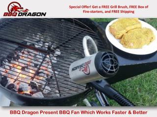 BBQ Dragon Present BBQ Fan Which Works Faster & Better