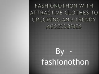 fashionothon with attractive clothes to upcoming and trendy accessories