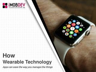 How Wearable Technology Apps can ease the way you manage the things