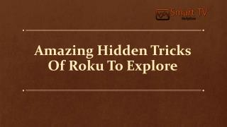 Amazing Hidden Tricks Of Roku To Explore
