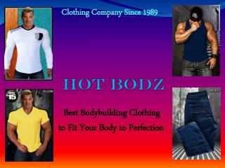 HOTBODZ - The Most Excellent Clothing Company