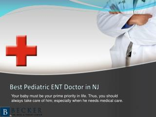 Choosing the Best Pediatric ENT Doctor in NJ