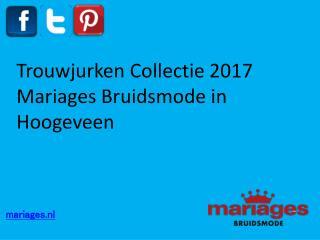 Trouwjurken Collectie 2017 - Mariages Bruidsmode