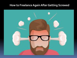 How to Freelance Again After Getting Screwed