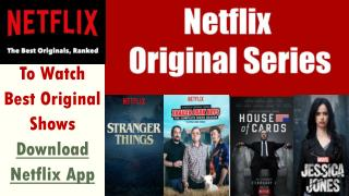To Watch Best Original Shows Download Netflix App