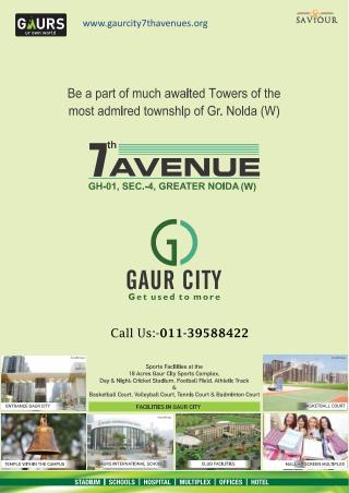 Gaur City 7th Avenue:-Dream Home in Greater Noida