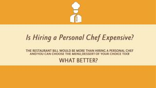 Is Hiring a Personal Chef Expensive?