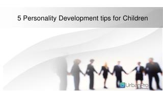 5 Personality development tips for children
