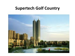 Supertech Golf Country A Branded Residencial Project