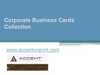 Corporate Business Cards Collection - www.accentonprint.com