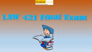 Studentwhiz | LAW 421 Final Exam | LAW 421 Final Exam Quiz-Let