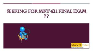 Studentwhiz : MKT 421 Final Exam Answers | MKT 421 Final Exam