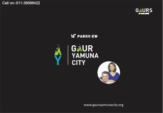 Gaur Yamuna City:-Residential Home in Noida Extension