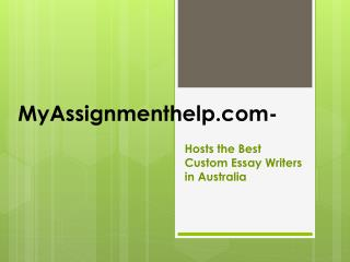MyAssignmenthelp.com Hosts the Best Custom Essay Writers in Australia