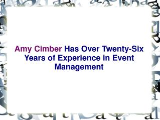 Amy Cimber Has Over Twenty-Six Years of Experience in Event Management