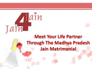 Meet Your Life Partner Through The Madhya Pradesh Jain Matrimonial