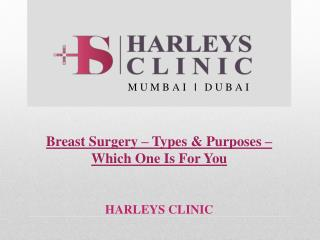 Breast Surgery � Types & Purposes � Which One Is For You?