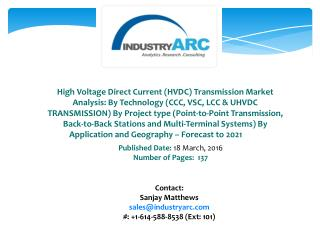 High Voltage Direct Current Transmission (HVDC) Market: growth in use of HVDC system to boost scope through 2021