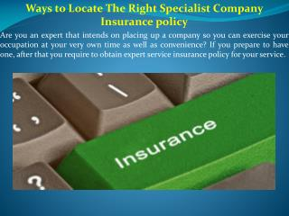 Ways to Locate The Right Specialist Company Insurance policy