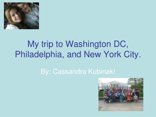 My trip to Washington DC, Philadelphia, and New York City.