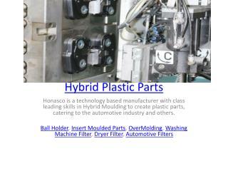 Hybrid Plastic Parts