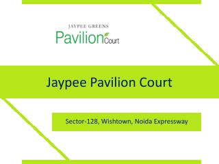 Jaypee Pavilion Court Sector 128 – Investors Clinic