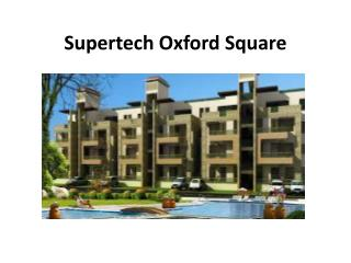 Supertech Oxford Square offers Great floor Plans