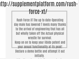 http://supplementplatform.com/rush-force-xt/