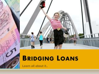 You And Your Viable Advance Broker For Bridging Loans