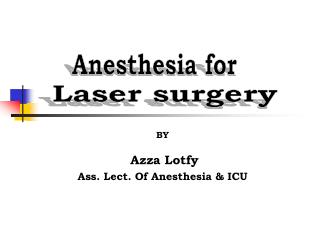 BY   Azza Lotfy Ass. Lect. Of Anesthesia  ICU