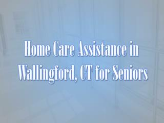 Home Care Assistance in Wallingford, CT for Seniors