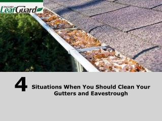 Four Situations When You Need Eavestroughs And Gutter Cleaning