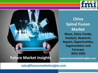 China Spinal Fusion Market Globally Expected to Drive Growth through 2025