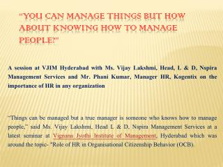"""You can manage things but how about knowing how to manage people?"""