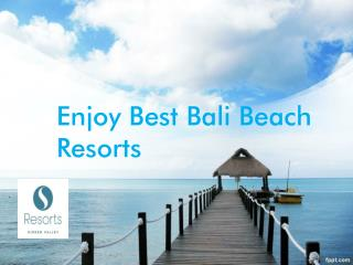 Enjoy best Bali Beach Resorts
