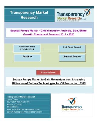 Subsea Pumps Market to Gain Momentum from Increasing Utilization of Subsea Technologies for Oil Production.pdf