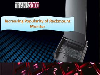 Increasing Popularity of Rackmount Monitor