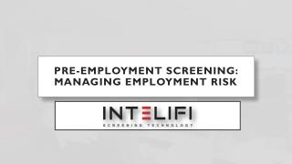 Pre-employment Screening: Managing Employment Risk