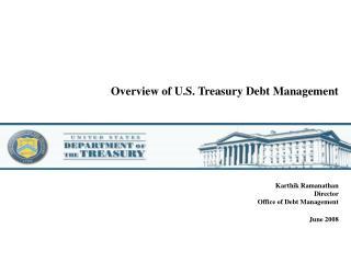 Overview of U.S. Treasury Debt Management