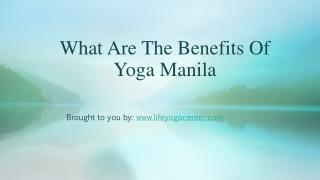 What Are The Benefits Of Yoga Manila