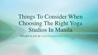 Things To Consider When Choosing The Right Yoga Studios In Manila