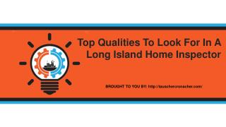 Top Qualities To Look For In A Long Island Home Inspector